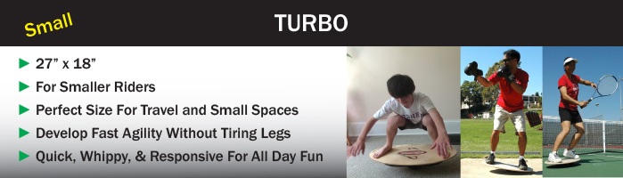Turbo Si Board. Small balance board for travel, kids and small riders.
